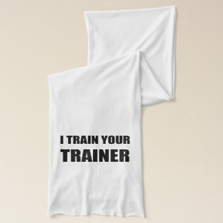 I Train Your Trainer Scarf