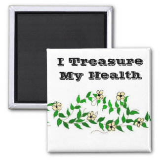 I Treasure My Health Magnet