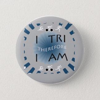 I Tri Therefore I am Triathlon 2 Inch Round Button