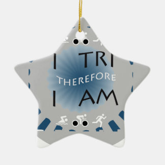I Tri Therefore I am Triathlon Ceramic Ornament