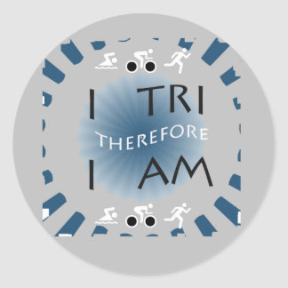 I Tri Therefore I am Triathlon Classic Round Sticker