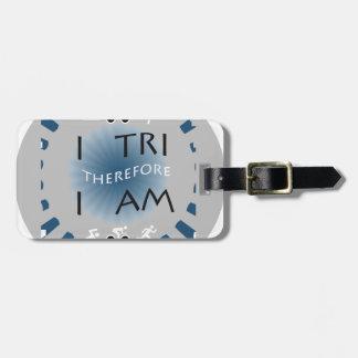 I Tri Therefore I am Triathlon Luggage Tag