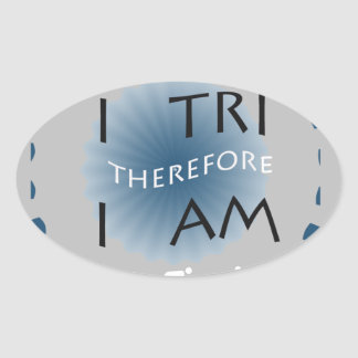 I Tri Therefore I am Triathlon Oval Sticker
