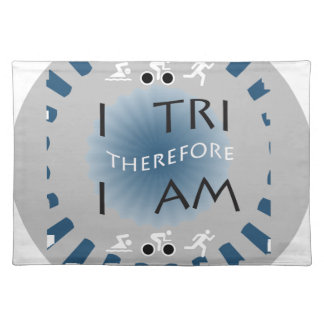 I Tri Therefore I am Triathlon Placemat