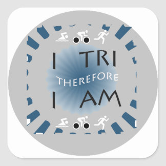 I Tri Therefore I am Triathlon Square Sticker