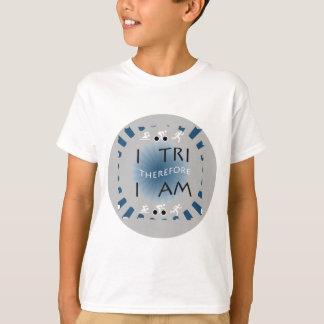 I Tri Therefore I am Triathlon T-Shirt