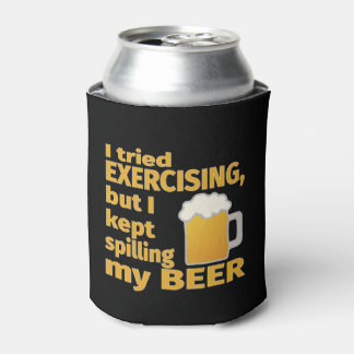 I Tried Exercising But I Kept Spilling My BEER Can Cooler