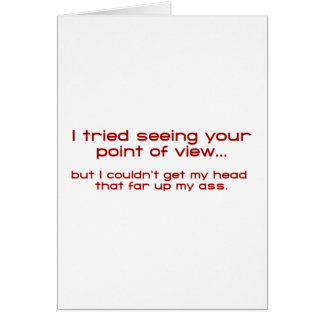 I Tried Seeing Your Point Of View - But I Couldn't Card
