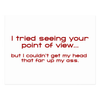 I Tried Seeing Your Point Of View - But I Couldn't Postcard