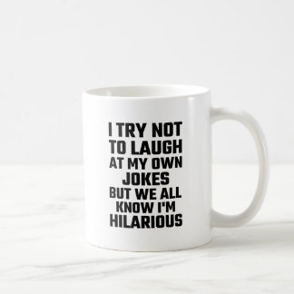 I Try Not To Laugh At My Own Jokes But  I'm Funny Classic White Coffee Mug