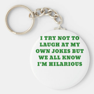 I Try Not to Laugh at my Own Jokes but We all Know Basic Round Button Keychain