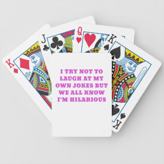 I Try Not to Laugh at my Own Jokes but We all Know Bicycle Playing Cards