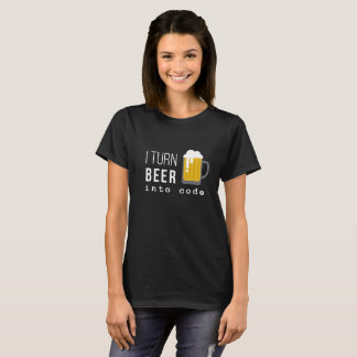 I turn beer into code t-shirt (women)