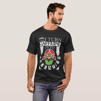I Turn Caffeine Into Education Funny Teacher T-Shirt