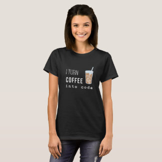 I turn coffee into code t-shirt (women)