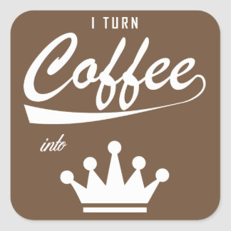 I Turn Coffee Into KOMs Square Sticker