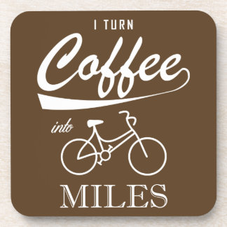 I Turn Coffee Into Miles Coaster