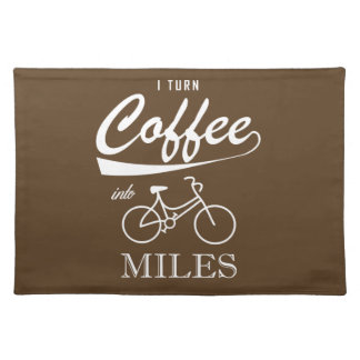 I Turn Coffee Into Miles Placemat