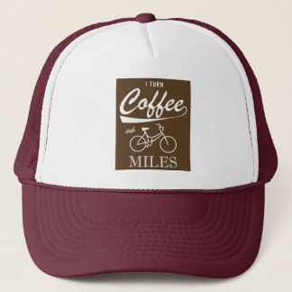 I Turn Coffee Into Miles Trucker Hat