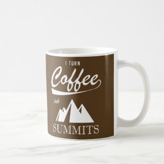 I Turn Coffee Into Summits Coffee Mug