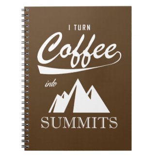 I Turn Coffee Into Summits Notebook