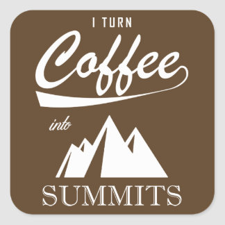 I Turn Coffee Into Summits Square Sticker