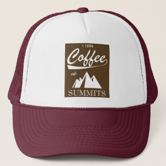 I Turn Coffee Into Summits Trucker Hat
