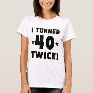 I Turned 40 Twice 80th Birthday T-Shirt