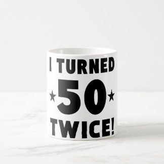 I Turned 50 Twice 100th Birthday Coffee Mug