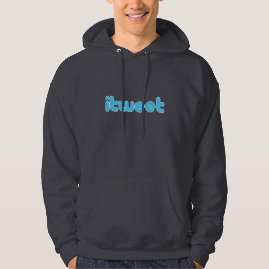 i Tweet hoodie! Hoodie