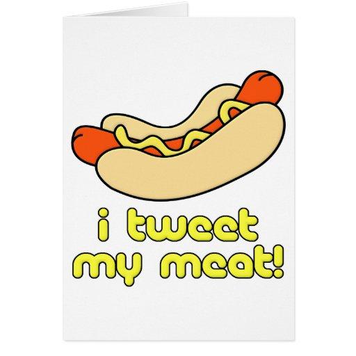 I Tweet My Meat Greeting Cards