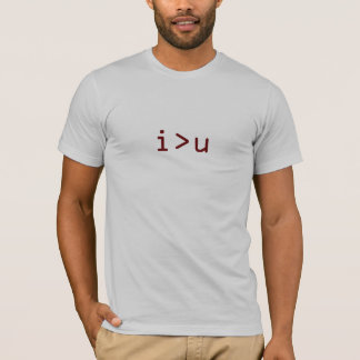 i>u (I am greater than you) T-Shirt