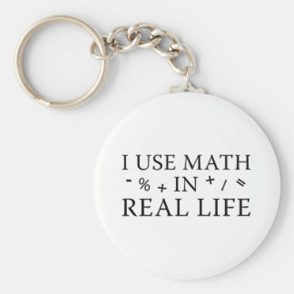 I Use Math In Real Life Keychain