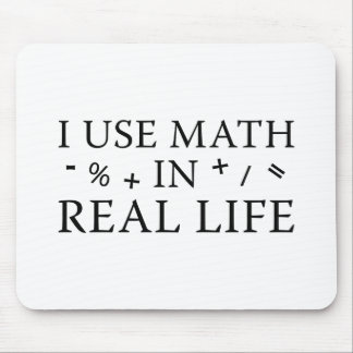 I Use Math In Real Life Mouse Pad