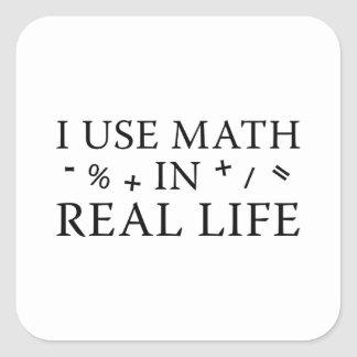 I Use Math In Real Life Square Sticker