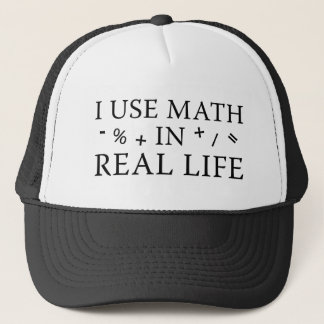 I Use Math In Real Life Trucker Hat