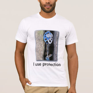 I use protection T-Shirt