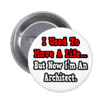 I Used to Have a Life...Architect