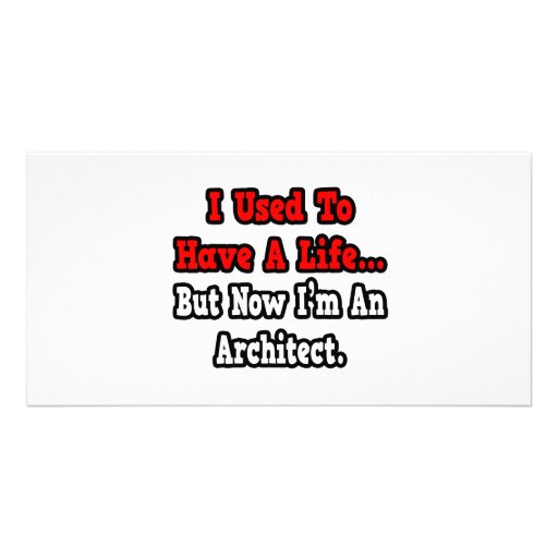 I Used to Have a Life...Architect Photo Card Template