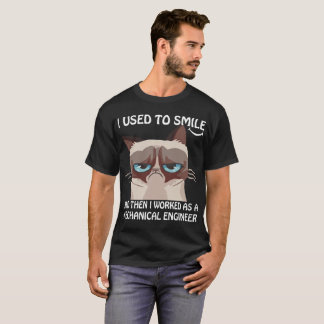 I Used To Smile I Worked As A Mechanical Engineer T-Shirt