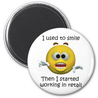 I Used To Smile Retail Employee Humor Magnet