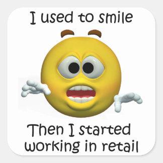 I Used To Smile Retail Employee Humor Square Sticker