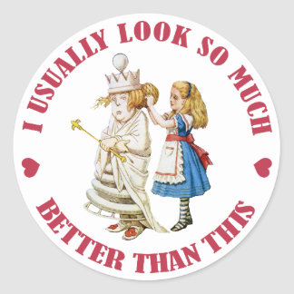 I USUALLY LOOK SO MUCH BETTER THAN THIS! CLASSIC ROUND STICKER