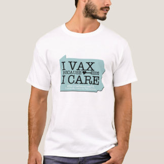 I Vax Because I Care T-Shirt