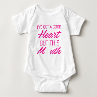 I've got a good heart but this mouth baby bodysuit