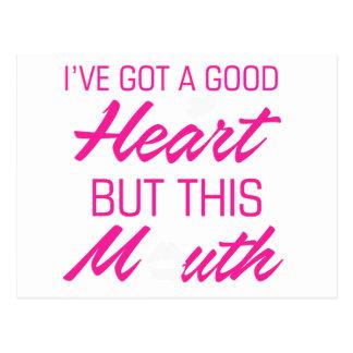 I've got a good heart but this mouth postcard
