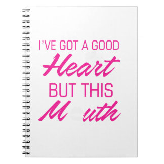 I've got a good heart but this mouth spiral note books