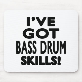 I ve Got Bass drum Skills Mouse Pads
