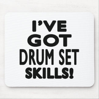 I ve Got Drum Set Skills Mousepads