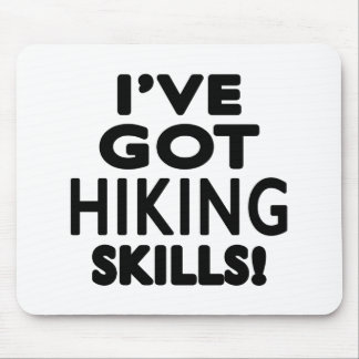 I ve Got Hiking Skills Mouse Pad